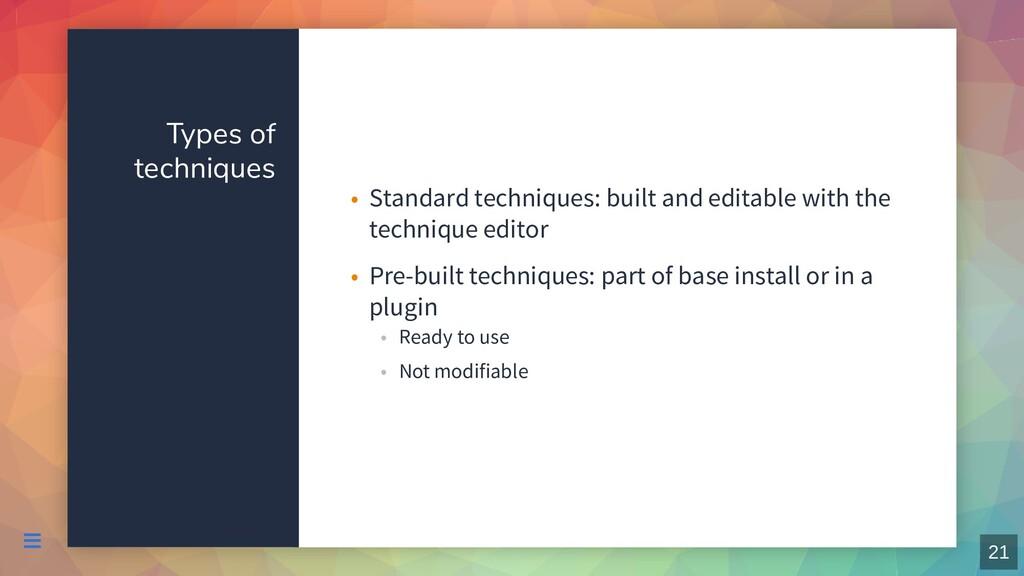 Types of techniques Standard techniques: built ...