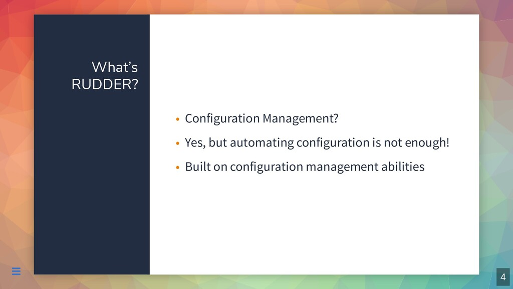 What's RUDDER? Configuration Management? • Yes,...