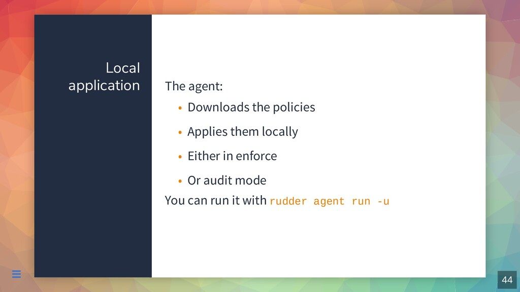 Local application The agent: You can run it wit...