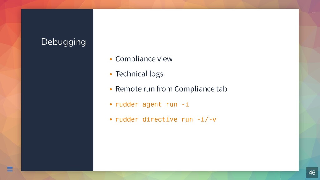Debugging Compliance view • Technical logs • Re...
