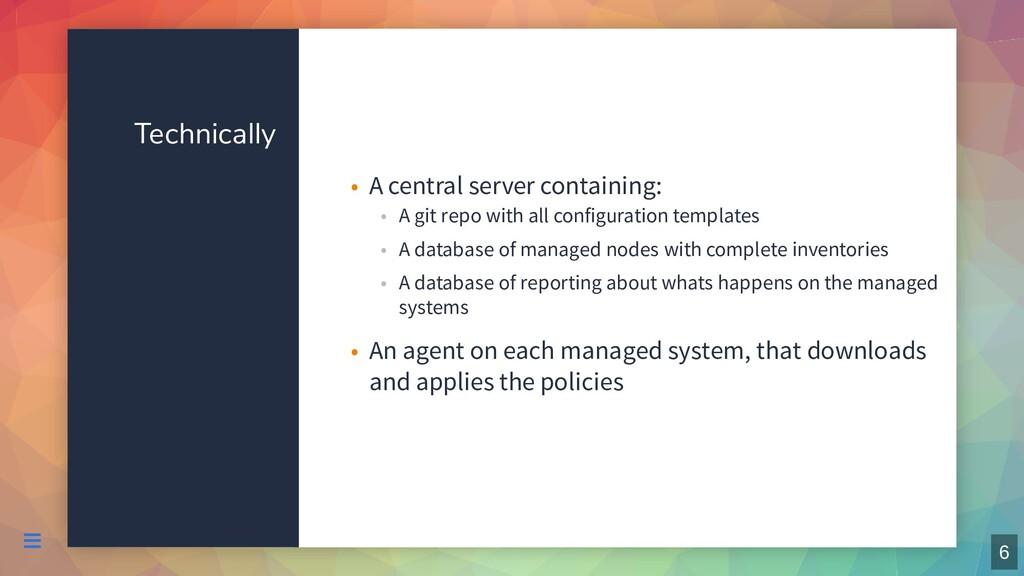 Technically A central server containing: • A gi...