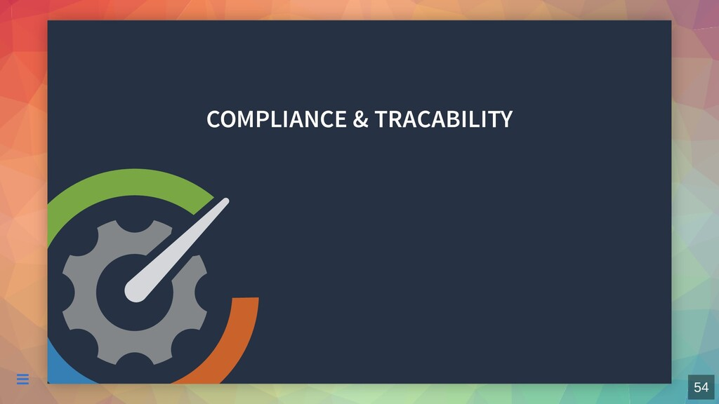 COMPLIANCE & TRACABILITY  54