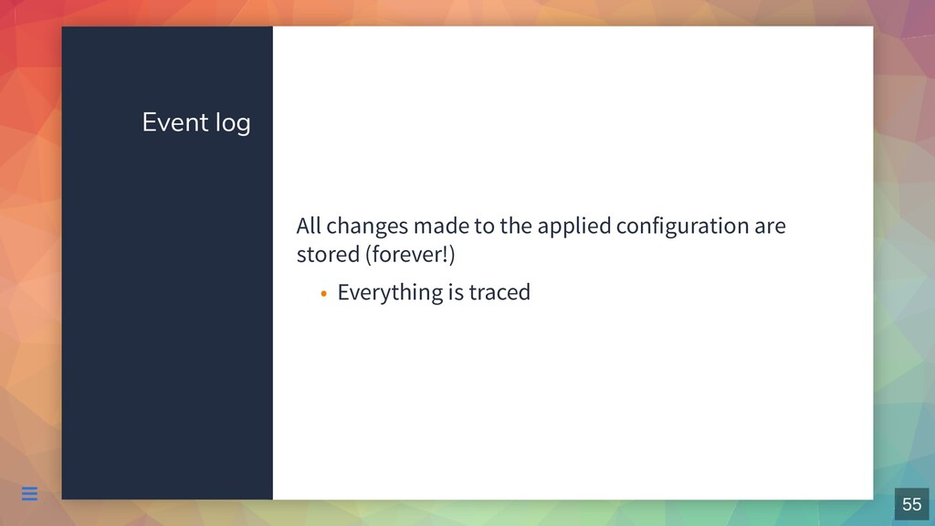 Event log All changes made to the applied confi...