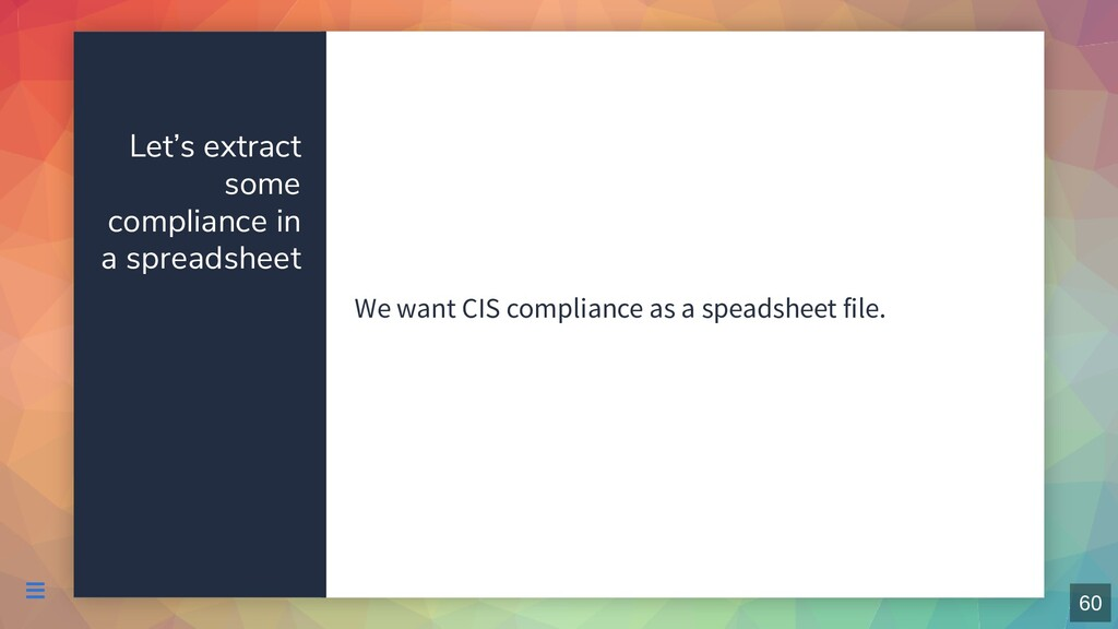 Let's extract some compliance in a spreadsheet ...