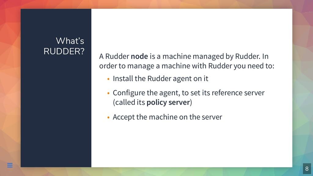 What's RUDDER? A Rudder node is a machine manag...