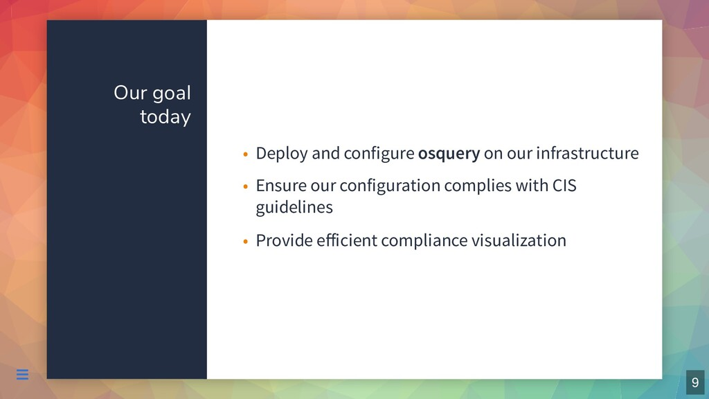 Our goal today Deploy and configure osquery on ...
