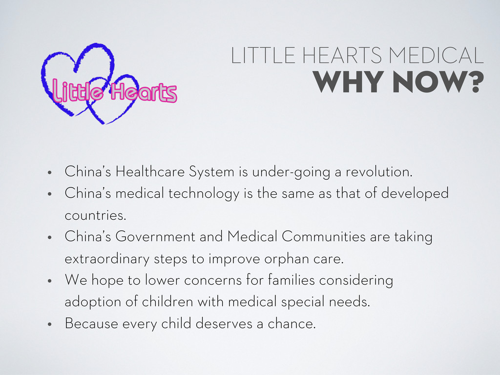 WHY NOW? LITTLE HEARTS MEDICAL • China's Health...