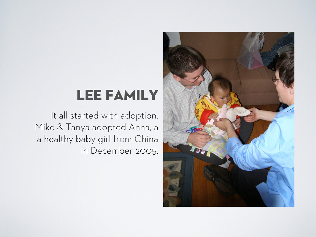 Lee Family It all started with adoption. Mike &...