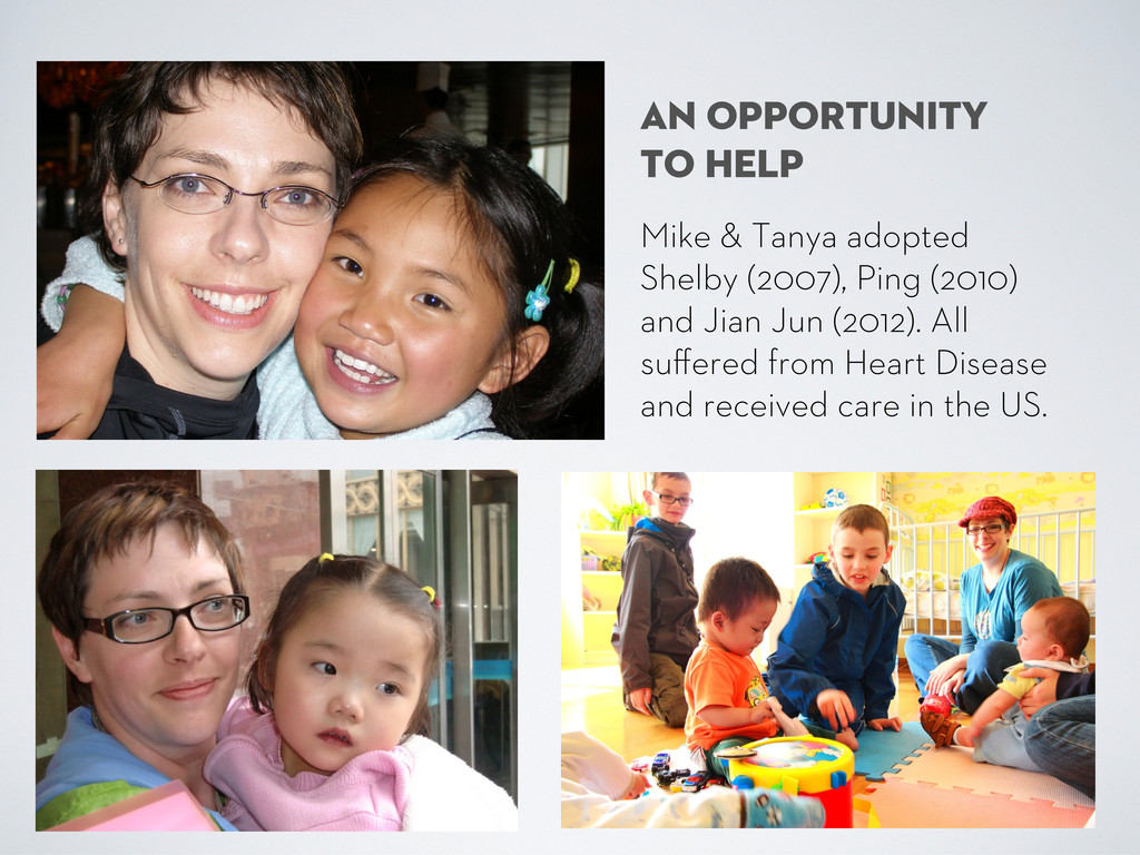 Mike & Tanya adopted Shelby (2007), Ping (2010)...