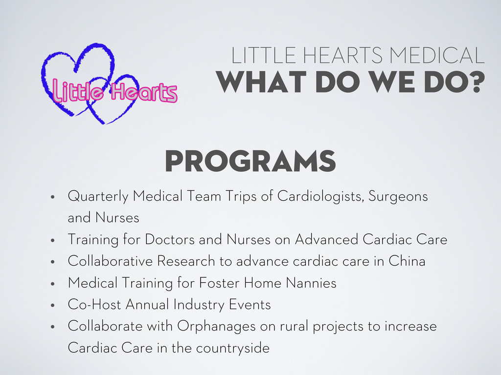 WHAT DO WE DO? LITTLE HEARTS MEDICAL PROGRAMS •...