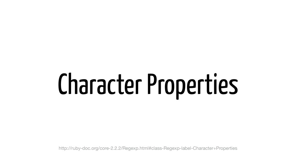 Character Properties http://ruby-doc.org/core-2...