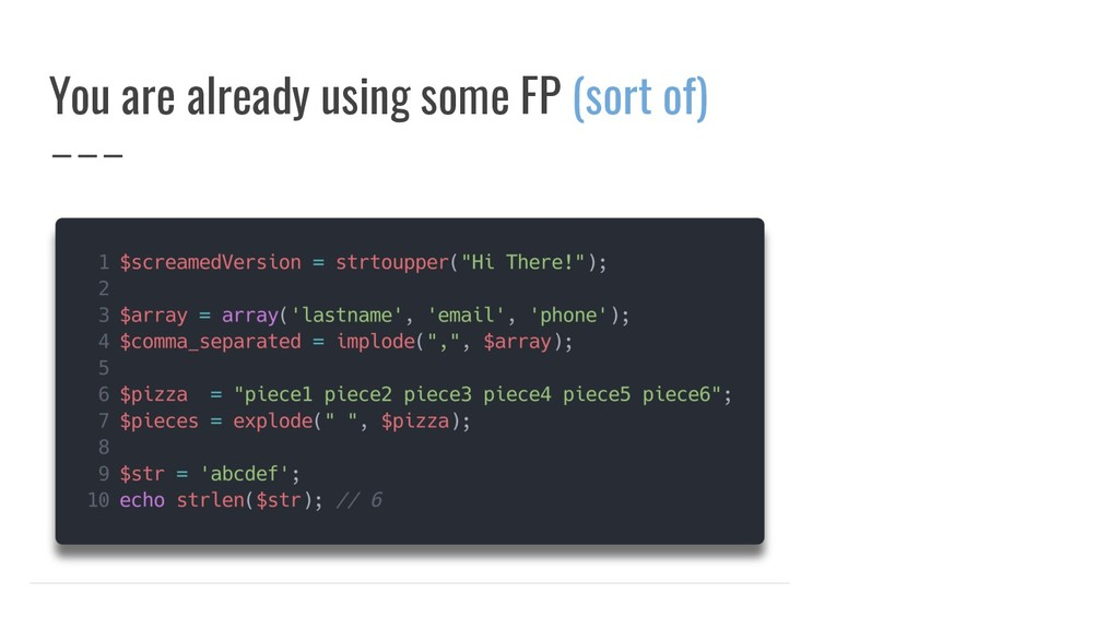 You are already using some FP (sort of)