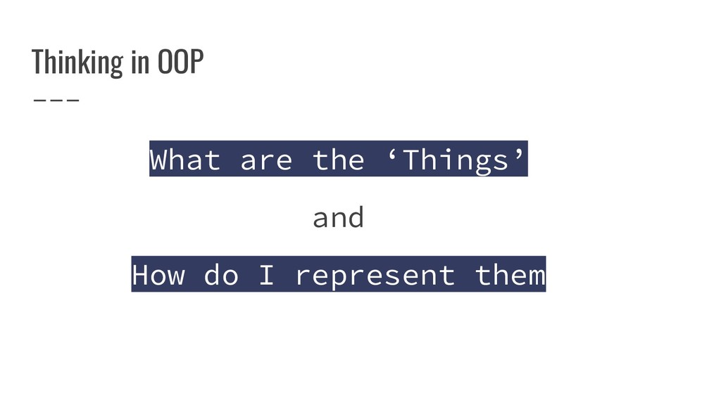 Thinking in OOP What are the 'Things' and How d...