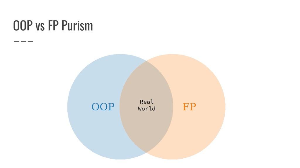 OOP vs FP Purism Real World