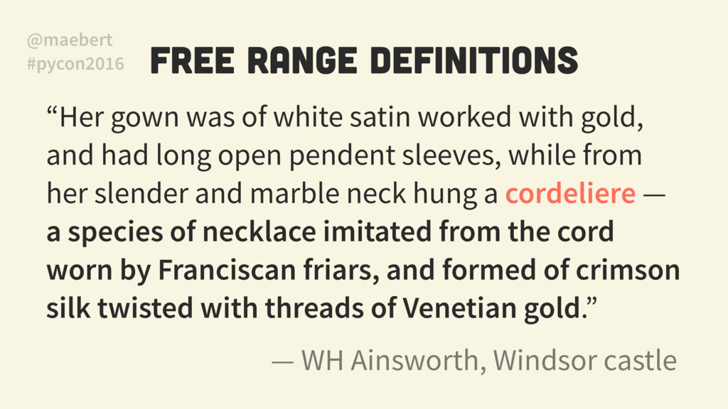"Free Range Definitions ""Her gown was of white s..."
