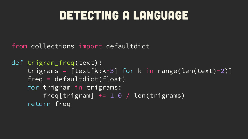 from collections import defaultdict def trigram...