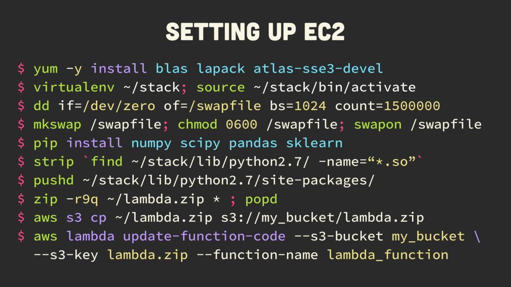 Setting up EC2 $ yum -y install blas lapack atl...
