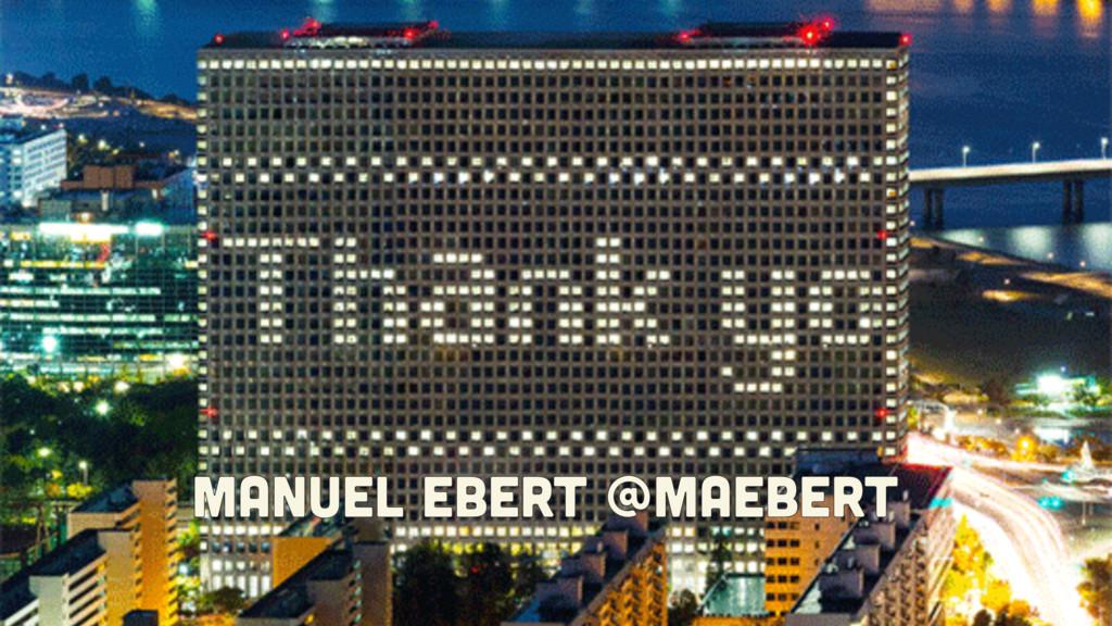Manuel Ebert @maebert Manuel Ebert @maebert