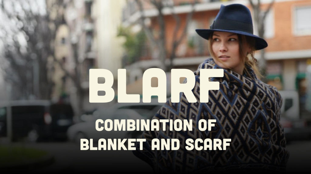 Combination of Blanket and Scarf BLARF