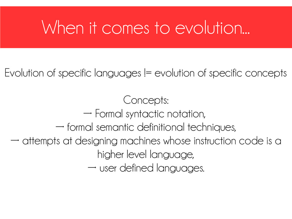 When it comes to evolution... Evolution of spec...