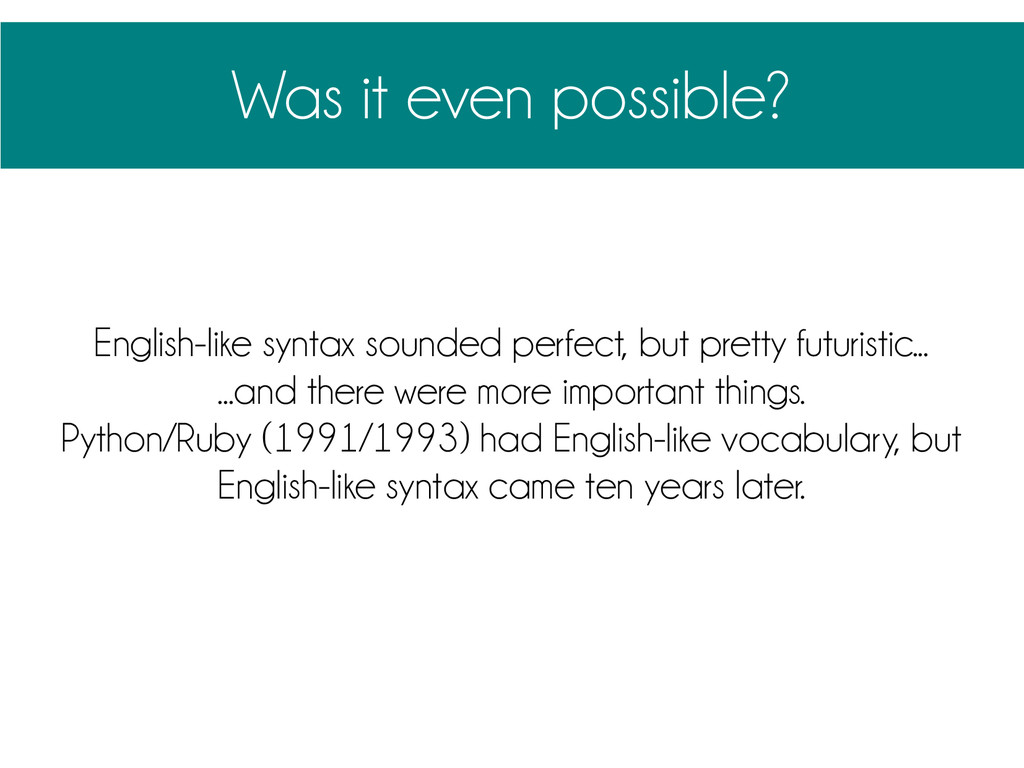 Was it even possible? English-like syntax sound...