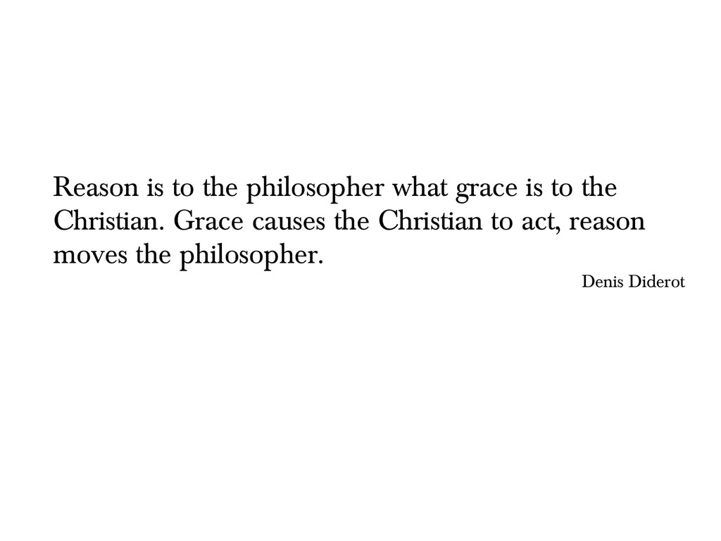 Reason is to the philosopher what grace is to t...