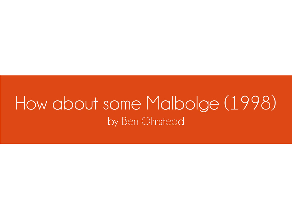 How about some Malbolge (1998) by Ben Olmstead