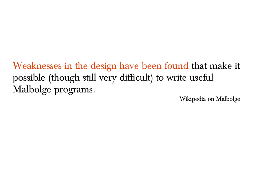 Weaknesses in the design have been found that m...