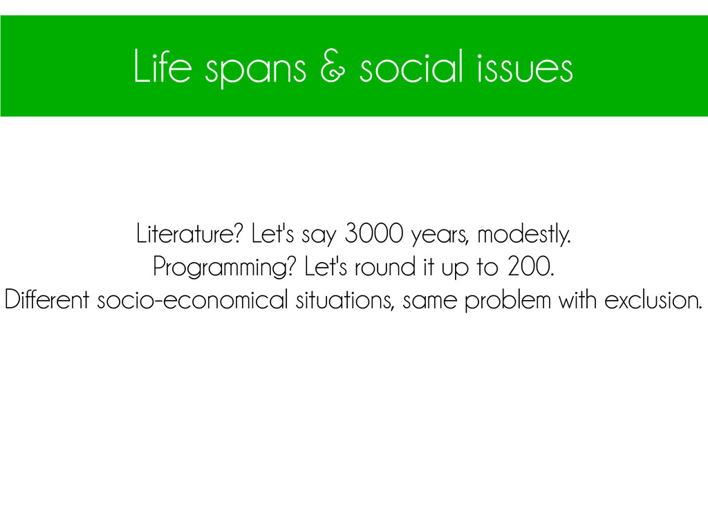 Life spans & social issues Literature? Let's sa...