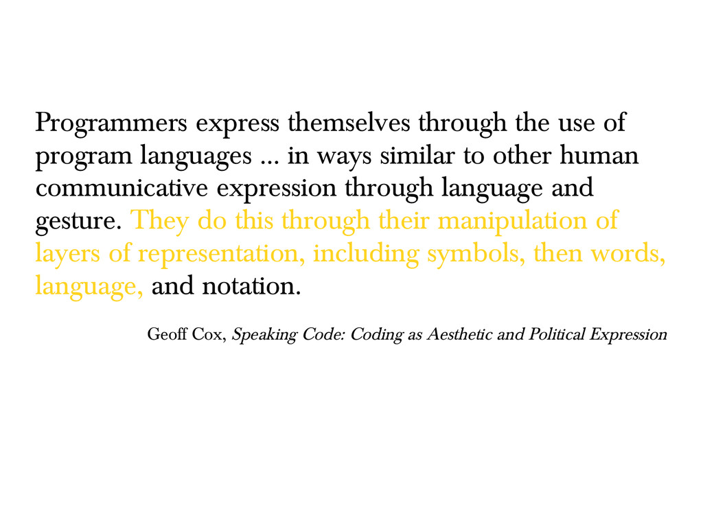 Programmers express themselves through the use ...