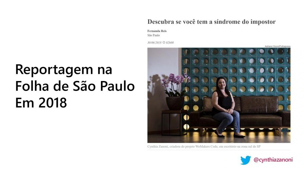 Reportagem na Folha de São Paulo Em 2018 @cynth...