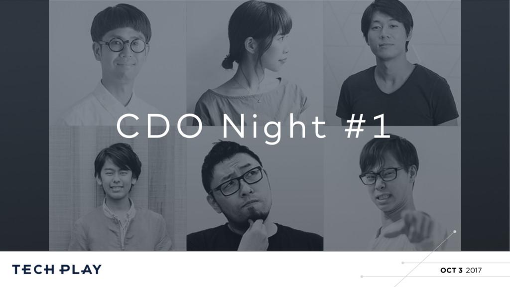 CDO Night #1 z CDO Night #1 OCT 3 2017