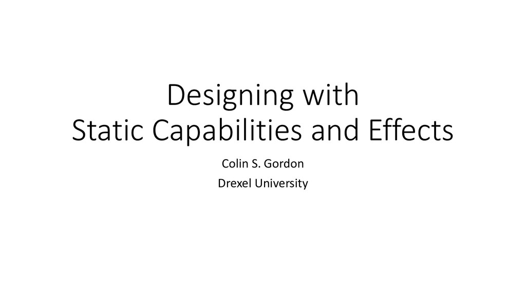 Designing with Static Capabilities and Effects ...
