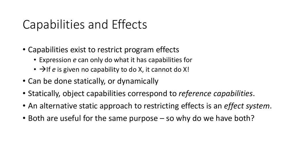 Capabilities and Effects • Capabilities exist t...