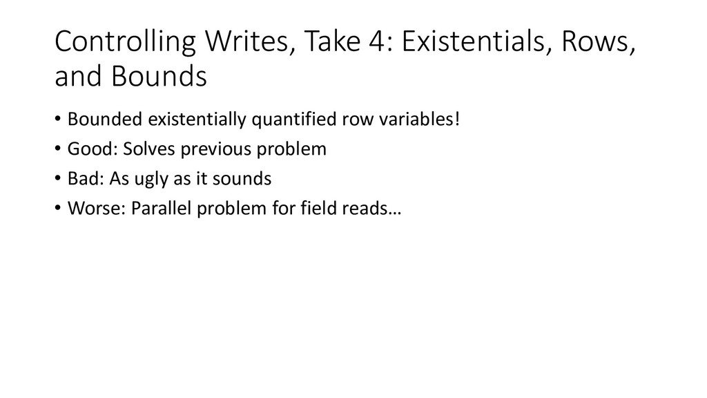 Controlling Writes, Take 4: Existentials, Rows,...