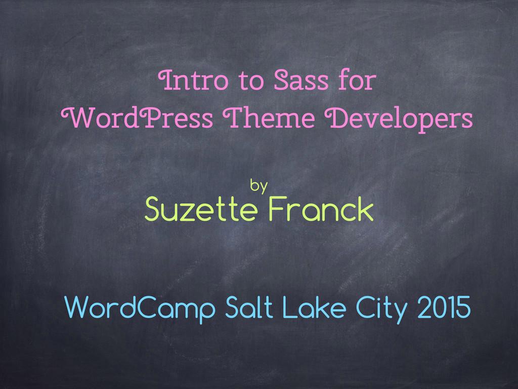 Intro to Sass for WordPress Theme Developers Wo...