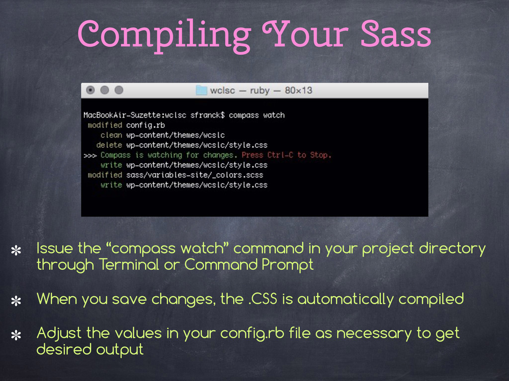 """Compiling Your Sass Issue the """"compass watch"""" c..."""