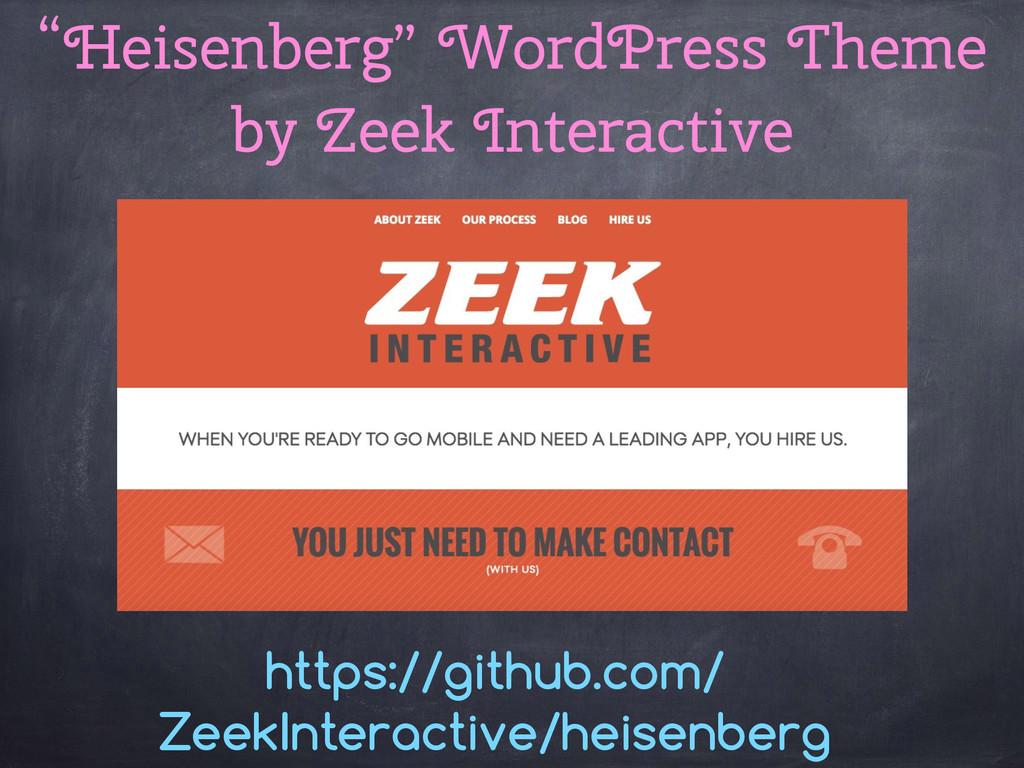 """""""Heisenberg"""" WordPress Theme by Zeek Interactiv..."""