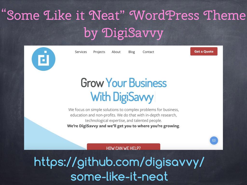 """Some Like it Neat"" WordPress Theme by DigiSavv..."