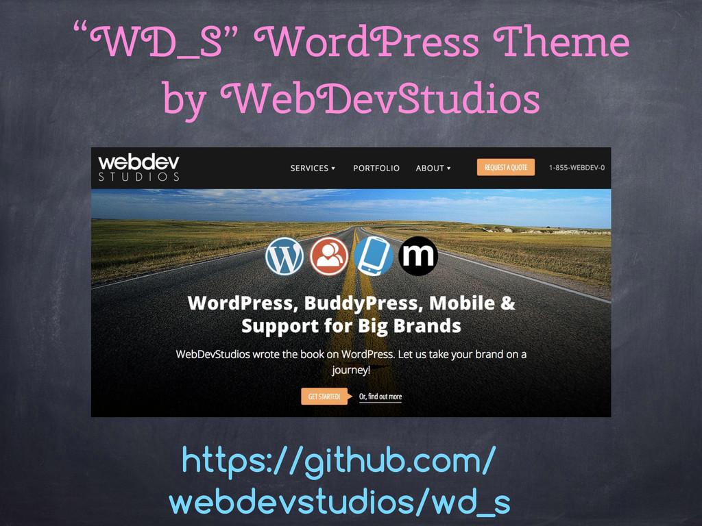 """""""WD_S"""" WordPress Theme by WebDevStudios https:/..."""