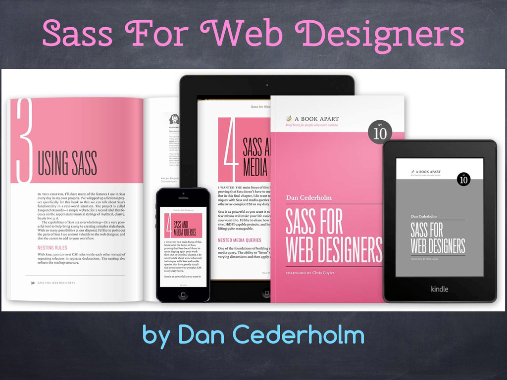 by Dan Cederholm Sass For Web Designers