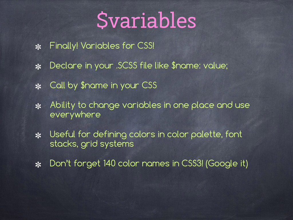$variables Finally! Variables for CSS! Declare ...