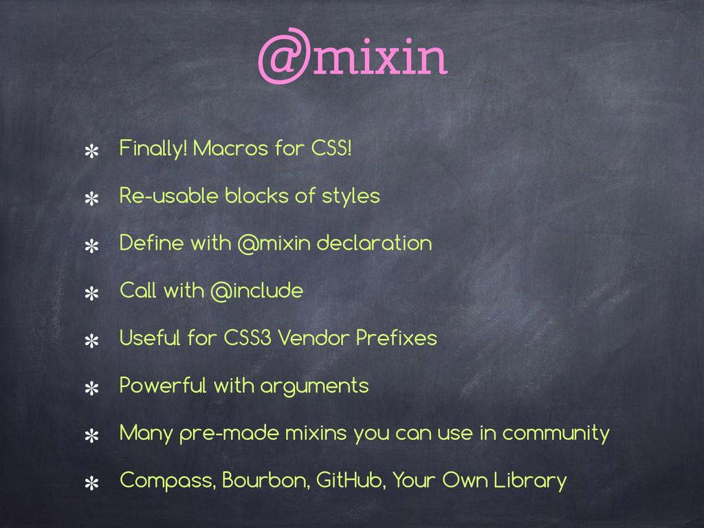 @mixin Finally! Macros for CSS! Re-usable block...