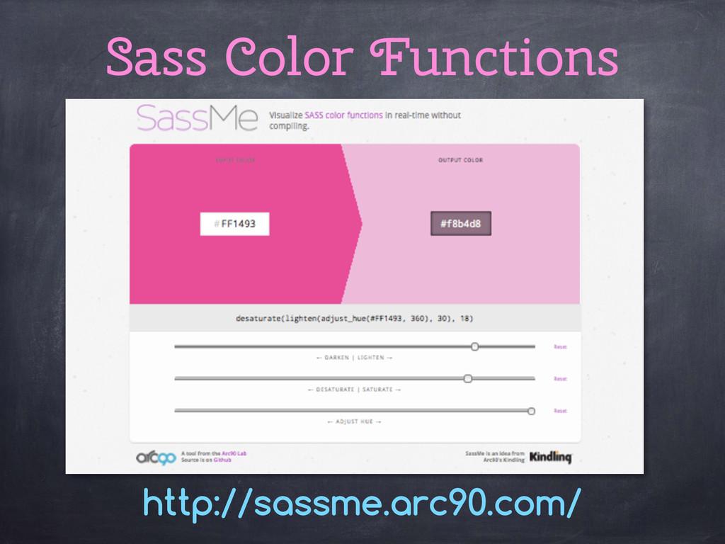 http://sassme.arc90.com/ Sass Color Functions