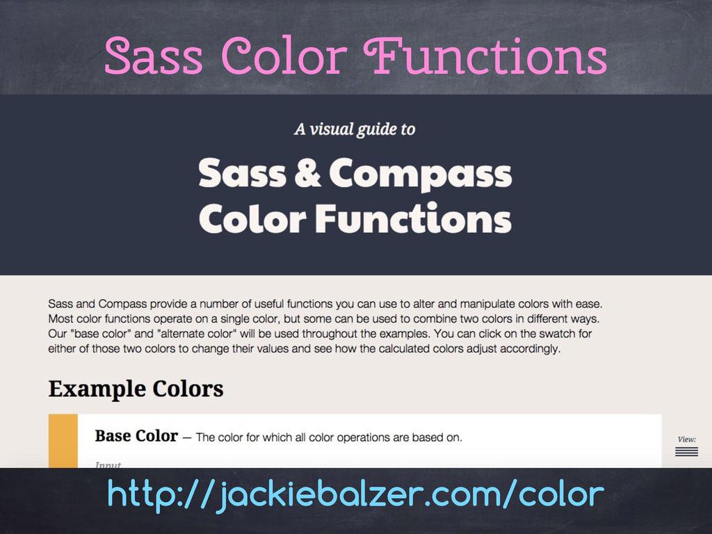 http://jackiebalzer.com/color Sass Color Functi...