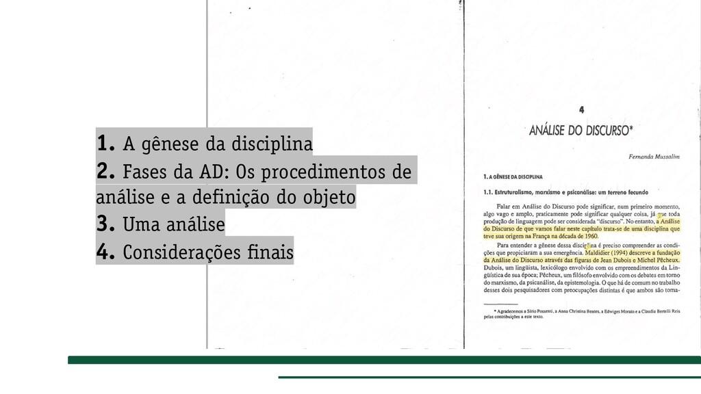 1. A gênese da disciplina 2. Fases da AD: Os pr...