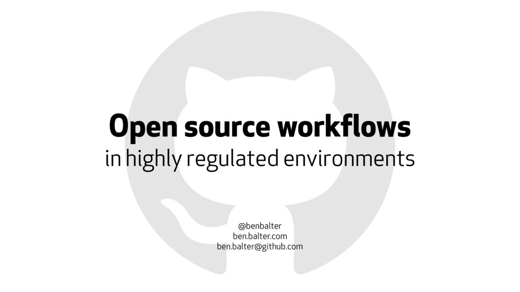 Open source workflows  in highly regulated env...