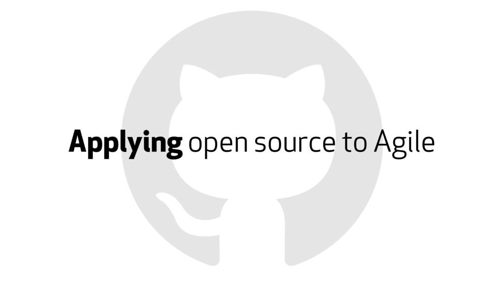 Applying open source to Agile