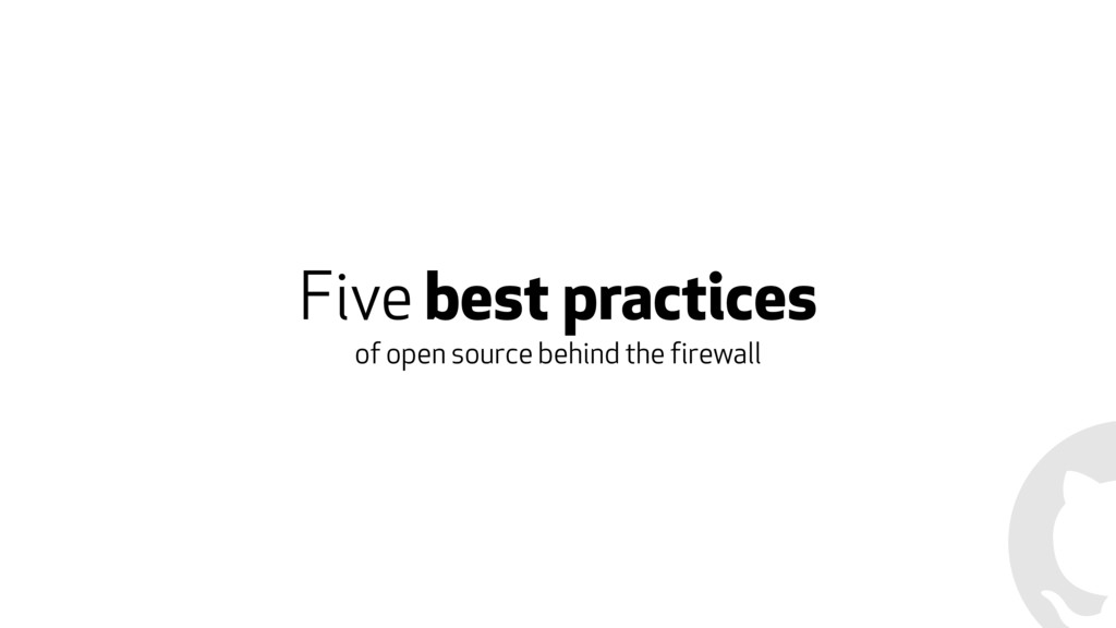 Five best practices of open source behind the f...