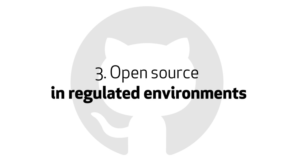 3. Open source in regulated environments